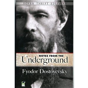 dostoevskys notes from the underground essay In this sense, paraphrasing shestov, we can call dostoevsky's notes from underground the most consistent—that is, self-destructive— philosophical pursuit of arbitrariness pennsylvania state university 1.
