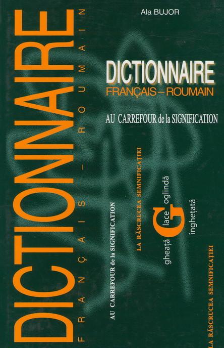 Dictionnaire Français - Roumain. Au Carrefour de la Signification
