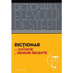 Dicţionar de Cuvinte şi Sensuri Recente. Dicționarul Elevului Deștept