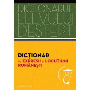 Dicţionar de Expresii şi Locuţiuni Româneşti. Dicționarul Elevului Deștept