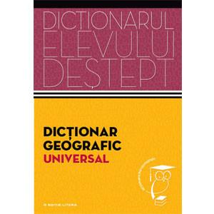 Dicţionar Geografic Universal. Dicționarul Elevului Deștept