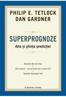 Superprognoze. Arta și știința predicției