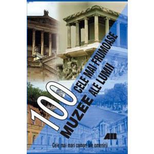 100 Cele Mai Frumoase Muzee ale Lumii