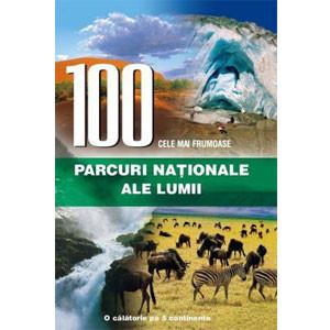 100 Cele Mai Frumoase Parcuri Naționale ale Lumii