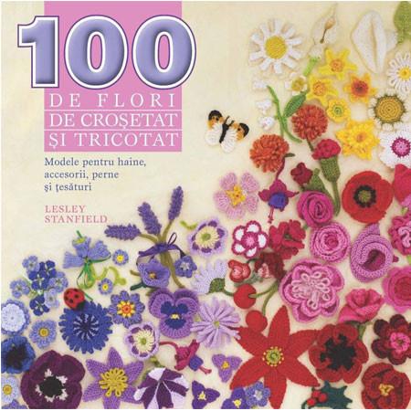 100 de Flori de Croșetat și Tricotat