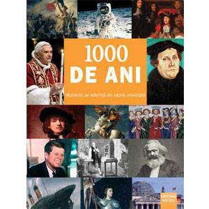 1000 de ani. Momente de referință din istoria universală