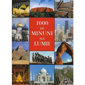 1000 de Minuni ale Lumii. Ediția 2012