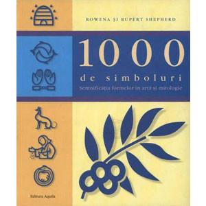 1000 de Simboluri. Semnificația Formelor în Artă și Mitologie