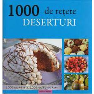 1000 Rețete. Deserturi