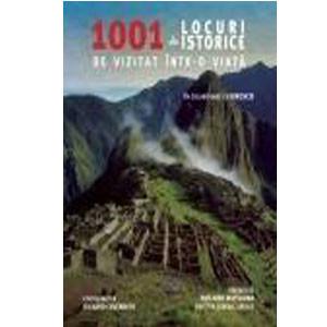 1001 de Locuri Istorice de Vizitat într-o Viaţă