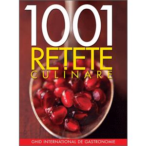 1001 reţete culinare. Ghid internaţional de gastronomie