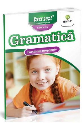 Gramatică. Părțile de propoziție. Exersez! 10 minute pe zi. Clasa a IV-a