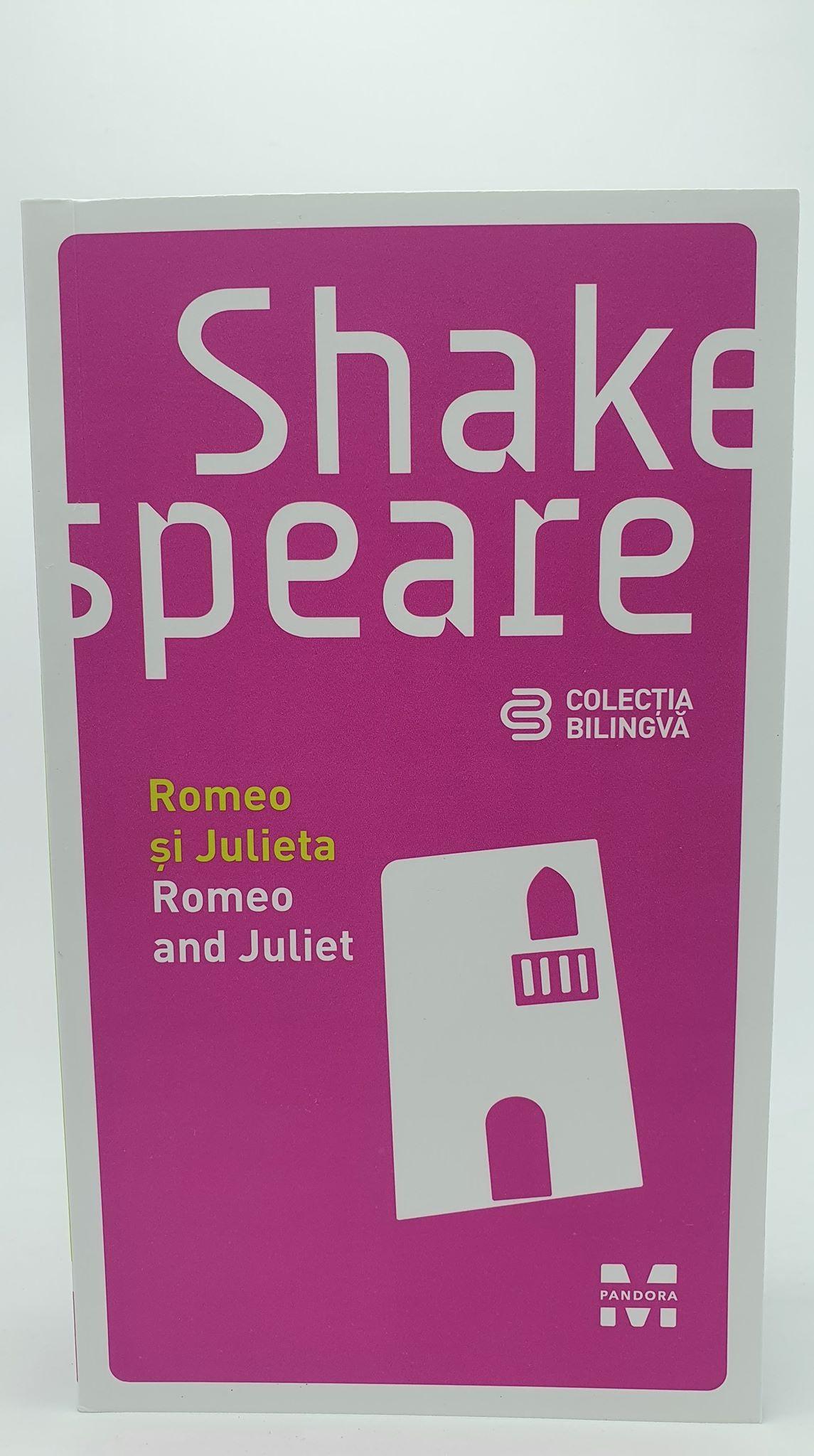 Shakespeare Romeo si Julieta// Romeo and Juliet;
