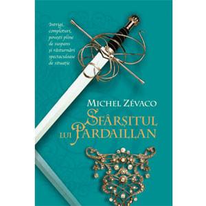 Sfârșitul lui Pardaillan. Cavalerii Pardaillan. Vol. 10