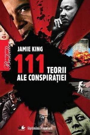 111 Teorii ale Conspiraţiei [Copertă moale]