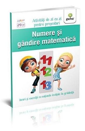 Numere și gândire matematică. Activități de zi cu zi pentru preșcolari
