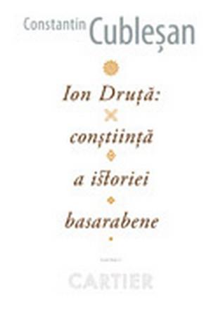 Ion Druță: Conștiință a istoriei basarabene. Lecturi