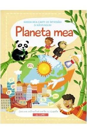 Planeta mea. Marea mea carte de întrebări și răspunsuri