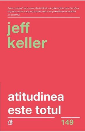 Atitudinea este Totul. Schimbă-ți atitudinea... și îți vei schimba viața!