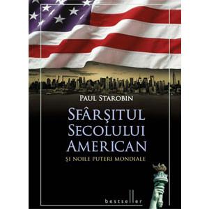 Sfarșitul Secolului American și Noile Puteri Mondiale
