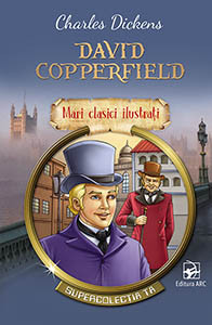 David Copperfield. Mari Clasici Ilustrați