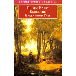 Under the Greenwood Tree (Oxford World's Classics) Paperback