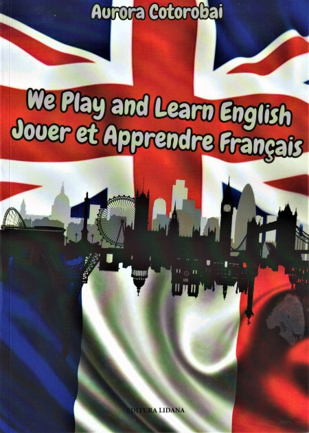 We Play and Learn English Jouer et Apprendre Francais