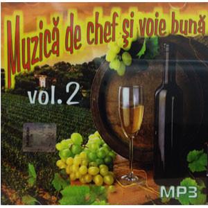 Muzică de Chef și Voie Bună. Vol. 2 [MP3 CD]