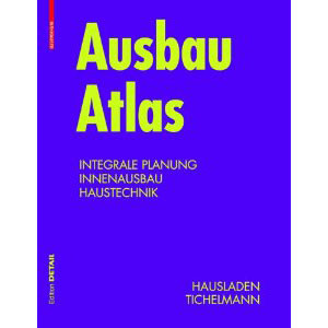 Ausbau Atlas: Integrale Planung, Innenausbau, Haustechnik (Konstruktionsatlanten) (German Edition)