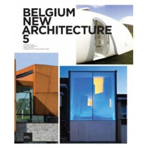 Belgium New Architecture 5 (English, Dutch and French Edition)