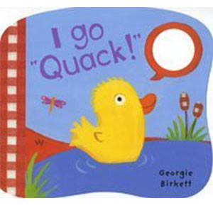 "I Go ""Quack!"": Noisy Little Animals"
