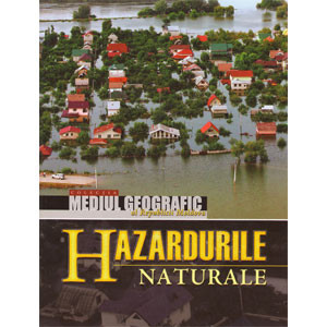 Mediul Geografic al Republicii Moldova. Vol. 3. Hazardurile Naturale