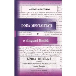 Două Mentalități și o Singură Limbă. Pagini Necunoscute din Istoria Limbii Române din Basarabia