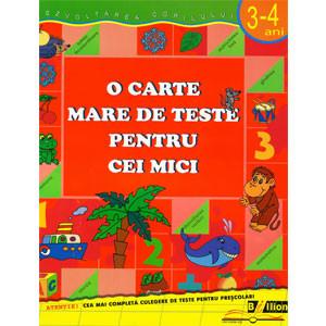 O Carte Mare de Teste pentru Cei Mici. 3-4 ani