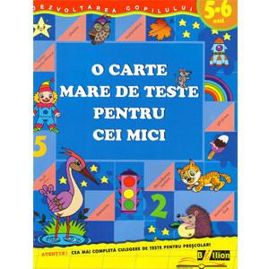 O Carte Mare de Teste pentru Cei Mici. 5-6 ani