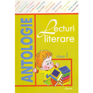 Antologie. Lecturi Literare pentru cl. a I-a