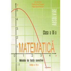 Matematică: Modele de Teste Sumative pentru cl. a 9-a. Ediția a II-a