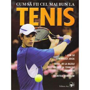 Cum să fii cel mai Bun la Tenis
