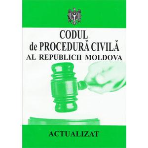 Codul de Procedură Civilă al Republicii Moldova. Actualizat 15.10.2013