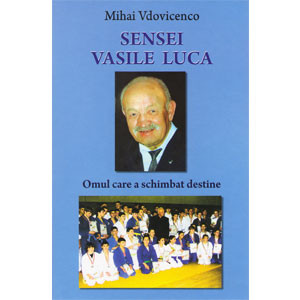 Sensei Vasile Luca: Omul care a Schimbat Destine