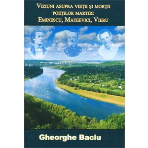 Viziuni Asupra Vieții și Morții Poeților Martiri: Eminescu, Mateevici, Vieru