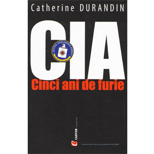 CIA - Cinci Ani de Furie