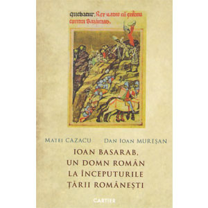 Ioan Basarab, un Domn Român la începuturile Țării Românești