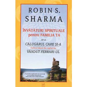 Învățături Spirituale pentru Familia Ta. Călugărul care și-a Vândut Ferrari-ul