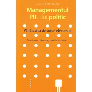 Managementul PR-ului Politic. Vânătoarea de Voturi Electorale. Trenduri Occidentale, Specific Național