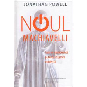 Noul Machiavelli. Cum se Gestionează Puterea în Lumea Modernă