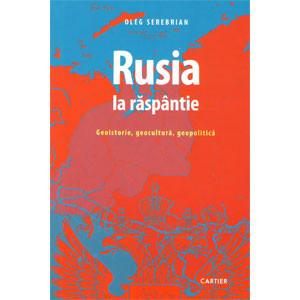 Rusia la Răspântie. Geoistorie, Gocultură, Geopolitică