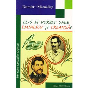 Ce-o fi Vorbit oare Eminescu și Creangă? Carte pentru copii și Adolescenți