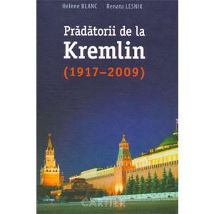 Prădătorii de la Kremlin (1917 - 2009)