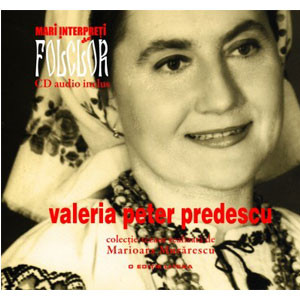 Valeria Peter Predescu. Mari Interpreţi de Folclor. Vol. 5. Carte + CD